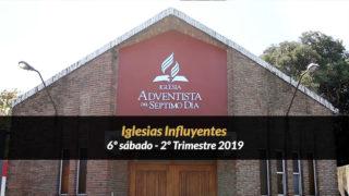 6º Sábado (2º Trim19) – Iglesias Influyentes