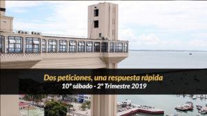 10º Sábado (2º Trim19) – Dos peticiones, una respuesta rápida