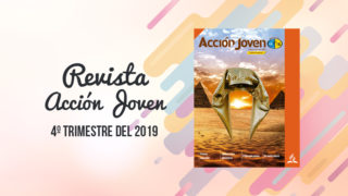 PDF – Revista Acción Joven – 4º trimestre del 2019