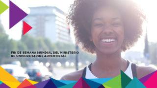 Vídeo – Fin de Semana Mundial del Ministerio de Universitarios Adventistas