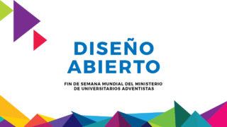 Diseño abierto – Fin de Semana Mundial del Ministerio de Universitarios Adventistas