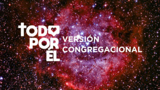 Video – Todo por Él – versión congregacional