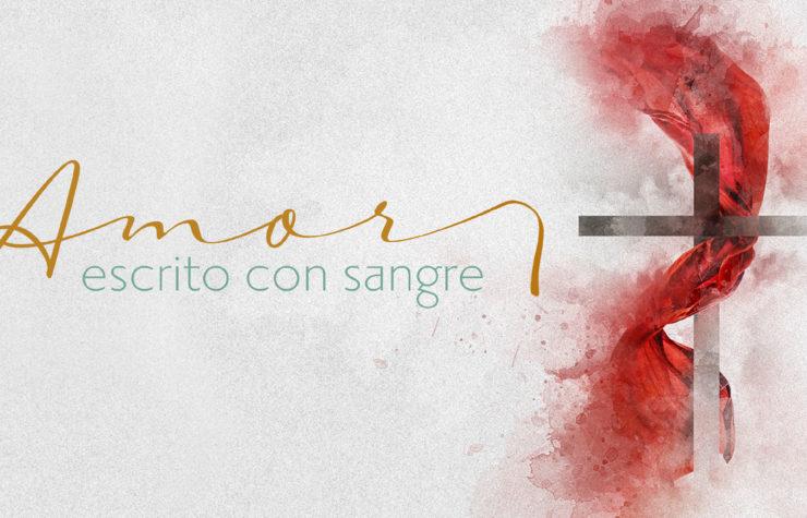 Entrada de Video: Amor escrito con sangre| Semana Santa 2020