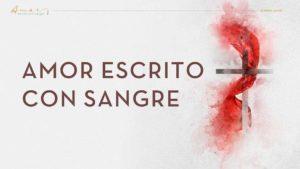 """Canto oficial """"Amor escrito con sangre""""   Semana Santa 2020"""