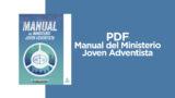 PDF – Manual del Ministerio Joven Adventista