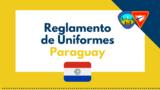 Reglamento de Uniformes – RUD – Paraguay