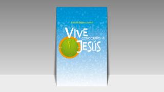 """Guía de Estudio: """"Vive conociendo a Jesús"""""""