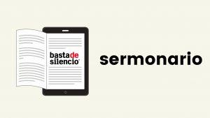 Sermonario | Basta de Silencio 2020
