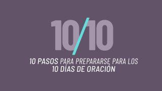 PPT: 10 Pasos para prepararse | 10 Días de Oración 2021