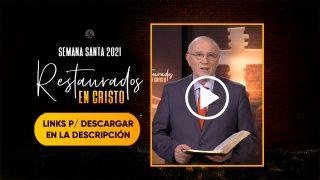 Videos: Sermones p/ el Culto Online | Semana Santa 2021