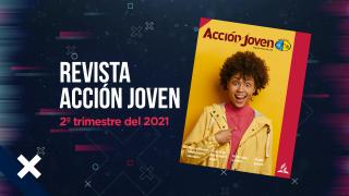 PDF – Revista Acción Joven – 2º trimestre del 2021