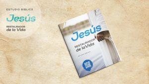 Estudio Bíblico: Jesús Restaurador de la Vida (Impresión)