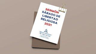 Sermón sábado de libertad religiosa 2021