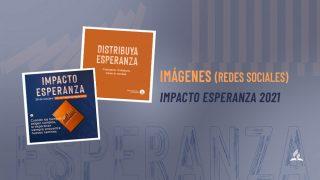 Imágenes para Redes Sociales | Impacto Esperanza 2021