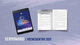 Sermonario | Reencuentro 2021
