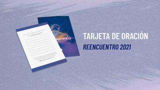 Tarjeta de Oración | Reencuentro 2021
