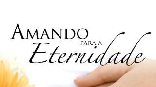 Livreto: Amando para a eternidade – 2011