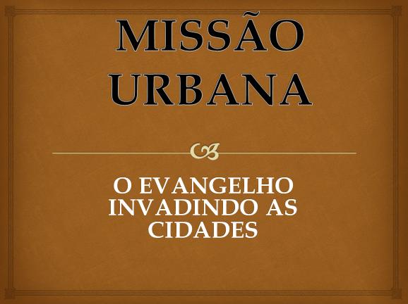 Apresentação – Missão Urbana