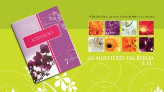 Lição 7: As Mulheres da Bíblia – Maria e eu