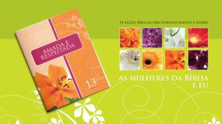 Lição 13: As Mulheres da Bíblia – A Senhora Eleita e Eu