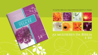 Lição 14: As Mulheres da Bíblia – A Mulher Curada e eu