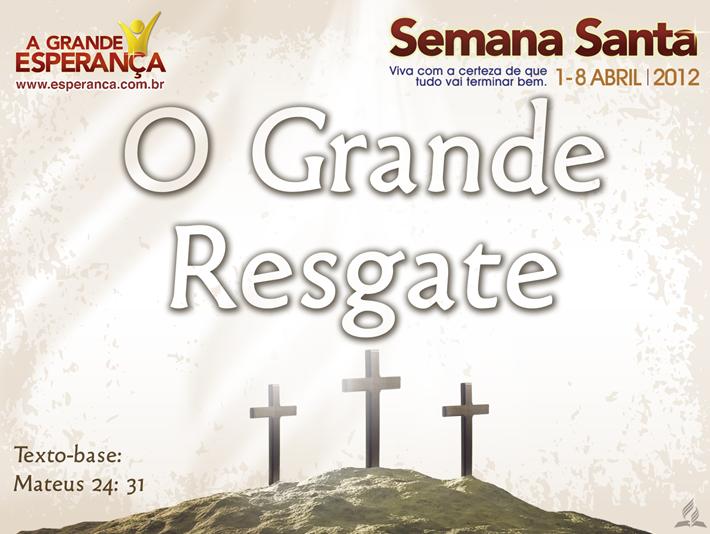 Slides: O Grande Resgate – Semana Santa 2012