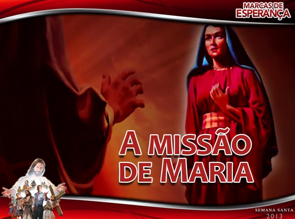 Slides: A missão de Maria – Semana Santa 2013