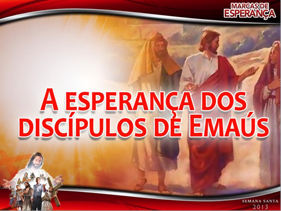 Slides: A Esperança dos Discípulos – Semana Santa 2013