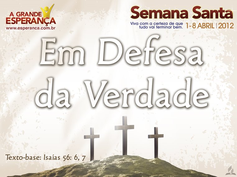 Slides: Em Defesa da Verdade – Semana Santa 2012
