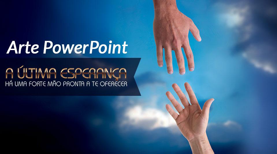 Arte para PowerPoint: A Última Esperança 2013