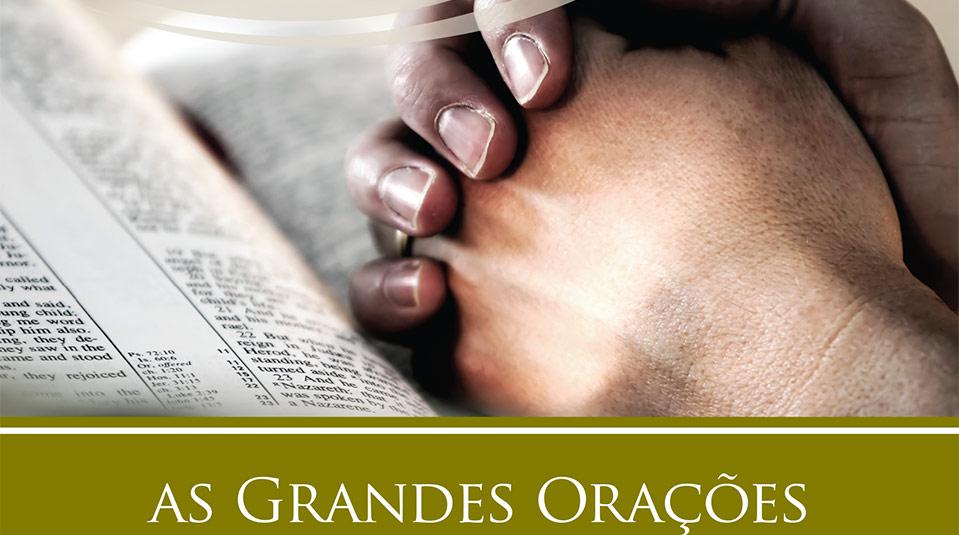 Estudos Bíblicos para Pequenos Grupos: As Grandes Orações