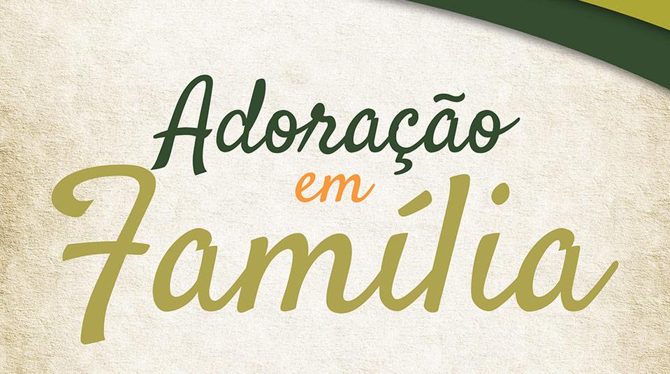 Cartaz: Adoração em Família 2013