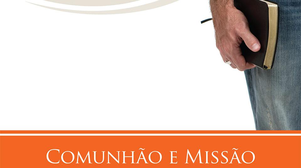 Estudos Bíblicos para Pequenos Grupos: Comunhão e Missão