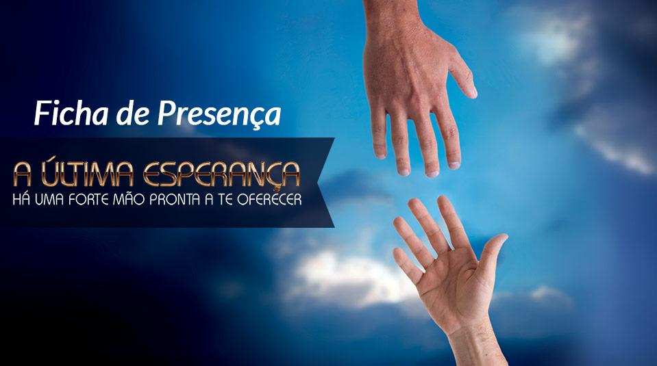 Ficha de Presença: A Última Esperança 2013