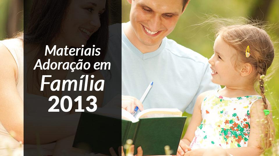 Programa Adoração em Família 2013