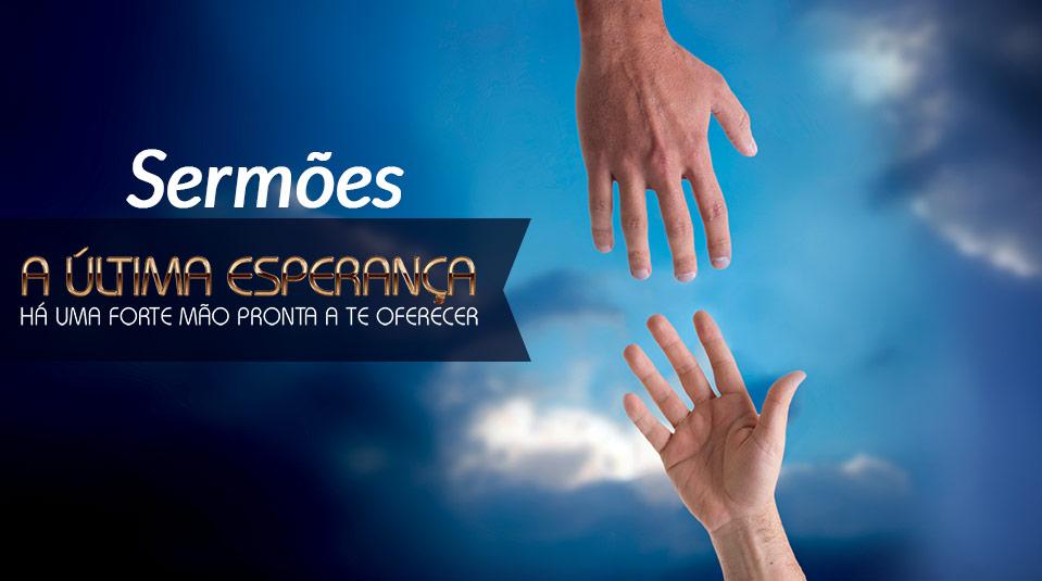 Livreto com Sermões: A Última Esperança 2013