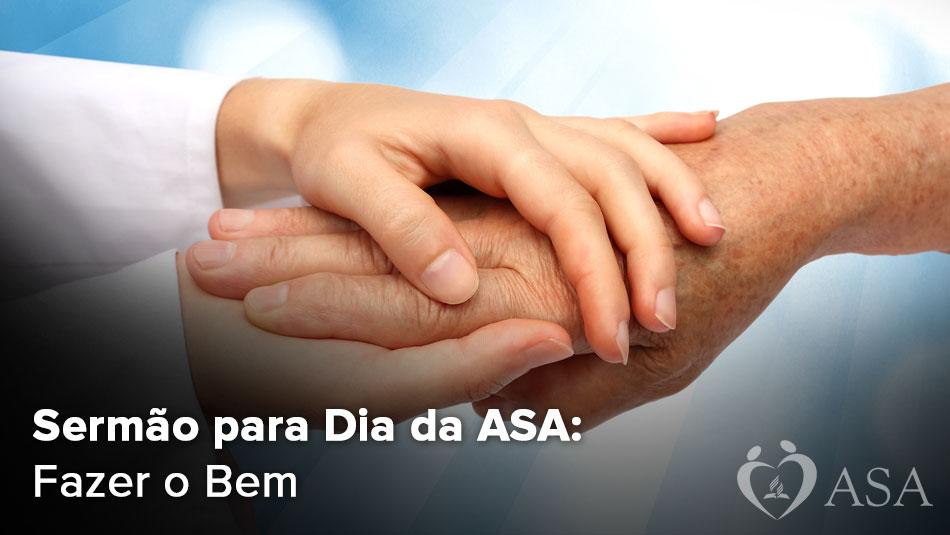 Sermão: Fazer o Bem – Dia ASA 2013