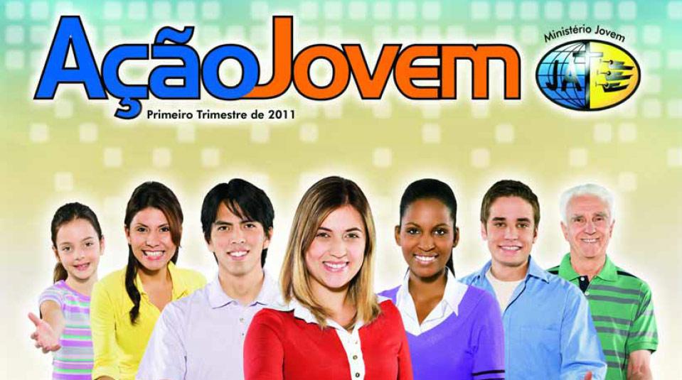 Revista: Ação Jovem 1º trimestre 2011