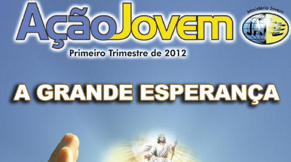 Revista: Ação Jovem 1º trimestre 2012