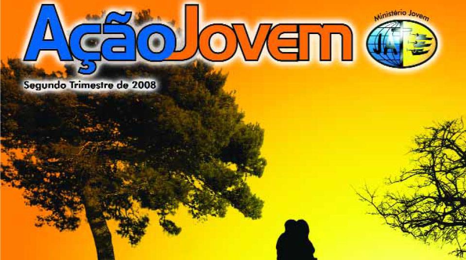 Revista: Ação Jovem 2º trimestre 2008
