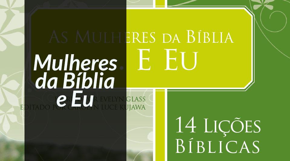 Mulheres da Bíblia e Eu