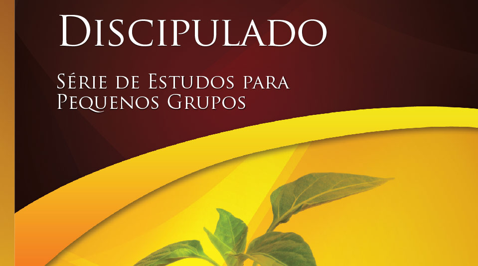 Discipulado – Estudos Bíblicos para Pequeno Grupo