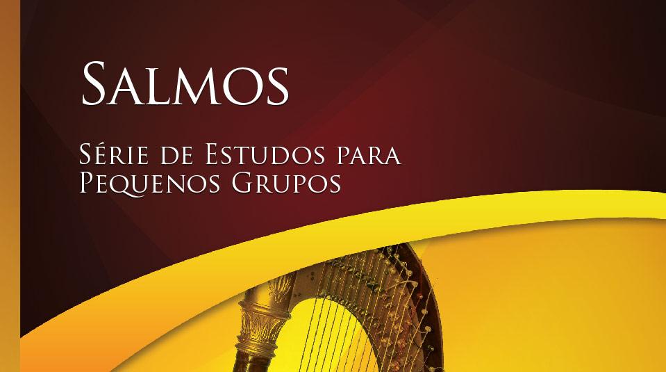 Salmos – Estudos Bíblicos para Pequeno Grupo