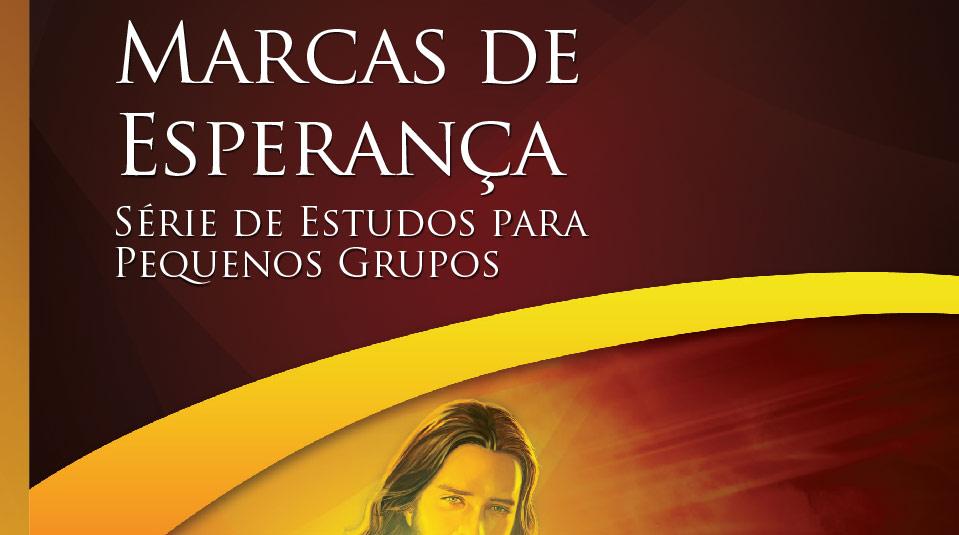 Marcas de Esperança – Estudos Bíblicos para Pequeno Grupo