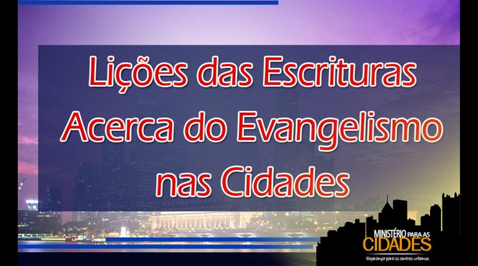 Cap.1 – Lições das Escrituras acerca do evangelismo nas cidades