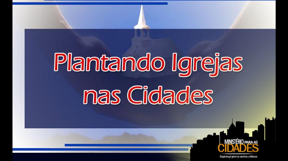 Cap.10 – Plantando igrejas nas cidades