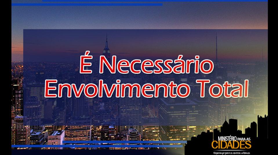 Cap.4 – É necessário envolvimento total