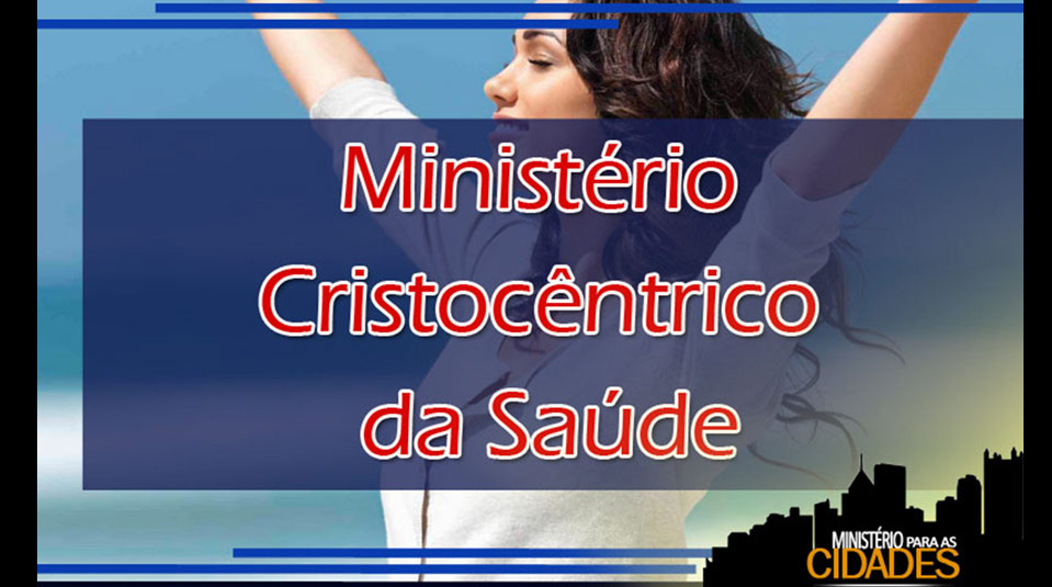 Cap.9 – Ministério Cristocêntrico da saúde