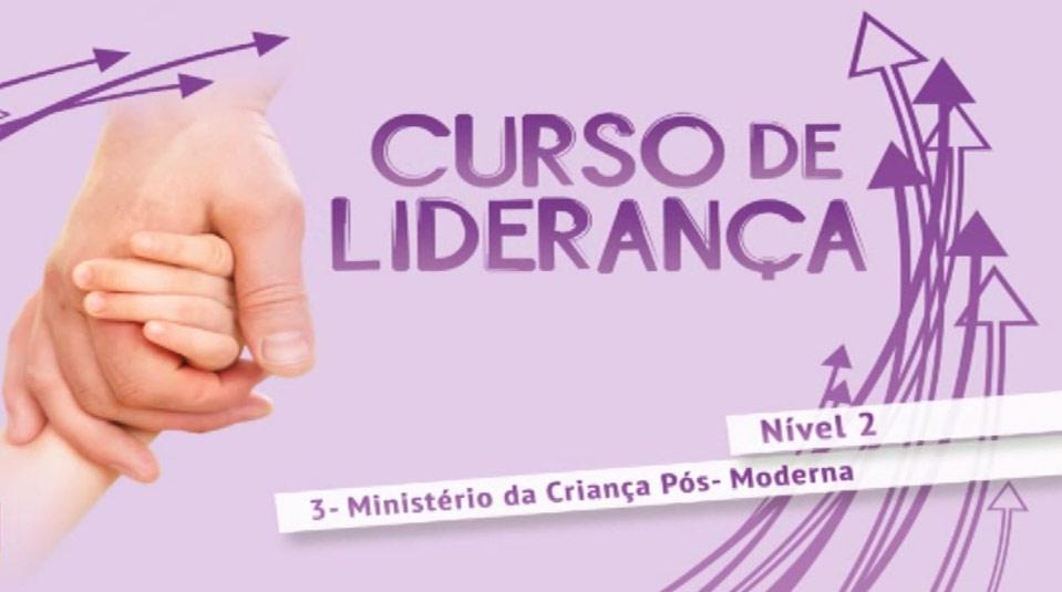 Vídeo #3: Ministério da criança pós-moderna n- Curso de Liderança (Nível 2)