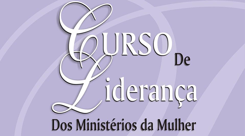 Curso de Liderança I – Ministério da Mulher
